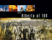 Alberta at 100: Celebrating the Legacy book cover